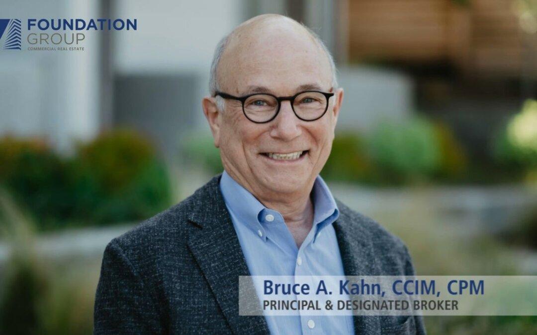 Foundation Group Podcast, Bruce A. Kahn, CCIM, CPM